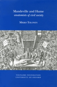 Mikko Tolonen - Mandeville and Hume: anatomists of civil society.