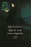 Miklós Banffy - Que le vent vous emporte....