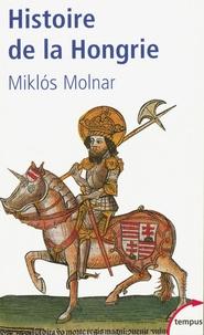 Miklós Molnàr - Histoire de la Hongrie.