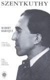 Miklos Szentkuthy - Robert Baroque.