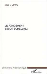 Miklos Vetö - Le fondement selon Schelling.