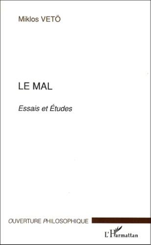 Miklos Vetö - Le mal. - Essais et études.