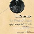 Miklos Zrinyi - La Zrinyiade ou Le péril de Sziget - Epopée baroque du XVIIe siècle, édition bilingue hongrois-français.