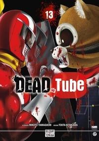 Mikoto Yamaguchi et Touta Kitakawa - Dead Tube Tome 13 : .