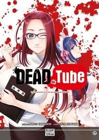 Mikoto Yamaguchi et Touta Kitakawa - Dead Tube Tome 2 : .