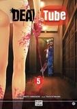 Mikoto Yamaguchi et Touta Kitakawa - Dead Tube Tome 5 : .