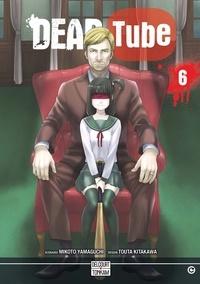 Mikoto Yamaguchi et Touta Kitakawa - Dead Tube Tome 6 : .