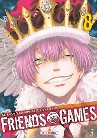 Mikoto Yamaguchi et Yûki Sato - Friends Games Tome 8 : .