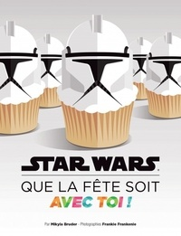 Star Wars, que la fête soit avec toi! - Recettes et idées pour tes soirées galactiques.pdf