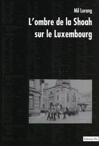 Mil Lorang - L'ombre de la Shoah sur le Luxembourg.