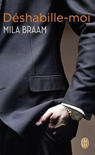 Mila Braam - Déshabille-moi.