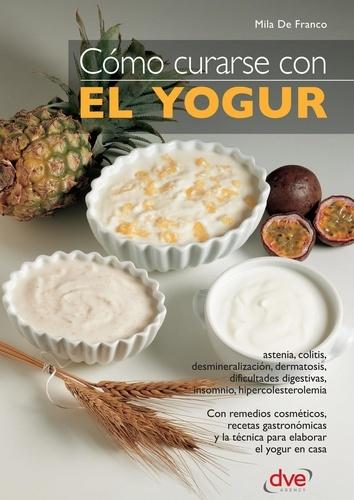 Mila de Franco - Cómo curarse con el yogur.