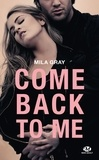 Mila Gray - Come Back to Me.
