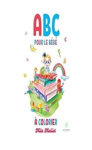 Mila Maillet - ABC pour le Bébé - A colorier.
