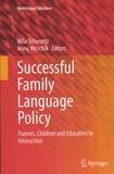 Mila Schwartz et Anna Verschik - Successful Family Language Policy - Parents, Children and Educators in Interaction.