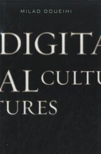 Milad Doueihi - Digital Cultures.