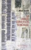 Milad Doueihi - La Grande Conversion numérique.