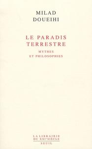 Milad Doueihi - Le Paradis terrestre - Mythes et philosophies.