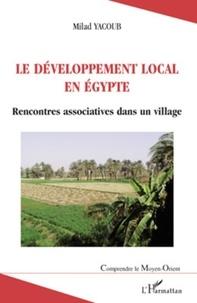 Milad Yacoub - Le développement local en Egypte - Rencontres associatives dans un village.