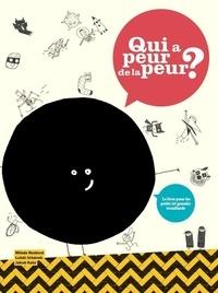 Milada Rezkova et Lukas Urbanek - Qui a peur de la peur ? - Le livre pour les petits (et grands) trouillards.