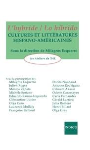 Milagros Ezquerro et  Collectif - L'hybride / Lo hibrido - Cultures et littératures hispano-américaines.