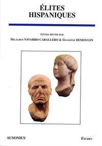 Milagros Navarro Caballero et Ségolène Demougin - Elites hispaniques.