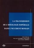 Milagros Navarro Caballero et Jean-Michel Roddaz - La transmission de l'idéologie impériale dans l'Occident romain.