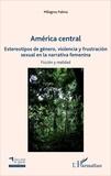 Milagros Palma - América central - Estereotipos de género, violencia y frustracion sexual en la narrative femenina.