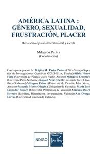 Milagros Palma - América latina : género, sexualidad, frustración, placer - De la sociologia a la literatura oral y escrita.