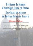 Milagros Palma - Ecritures de femmes d'Amérique latine en France - Du XIXe siècle à nos jours, édition bilingue français-espagnol.