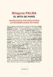 Milagros Palma - El mito de París - Entrevistas con escritores de América latina.