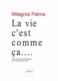 Milagros Palma - La vie, c'est comme ça....