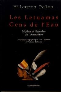Milagros Palma - Les Letuamas, gens de l'eau - Mythes et légendes de l'Amazonie.
