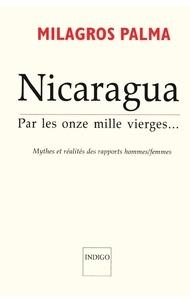 Milagros Palma - Nicaragua : par les onze mille vierges... - Mythes et réalités des rapports hommes-femmes.