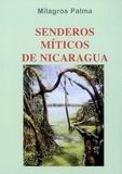 Milagros Palma - Senderos miticos de Nicaragua.