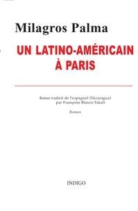 Milagros Palma - Un Latino-Américain à Paris.