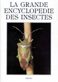 Milan Chvàla et Jiri Zahradnik - La Grande encyclopédie des insectes.