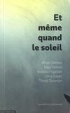 Milan Dekleva et Maja Vidmar - Et même quand le soleil - Edition bilingue français-slovène.
