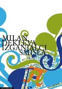 Milan Dekleva - Izganjalci smisla.