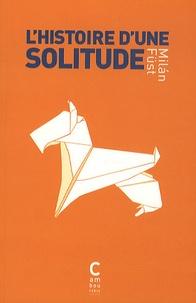 Milan Füst - Histoire d'une solitude.