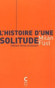 Milan Füst - L'histoire d'une solitude.