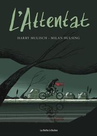 Milan Hulsing et Harry Mulisch - L'attentat.