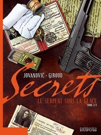 Milan Jovanovic et Frank Giroud - Secrets Tome 3 : Le serpent sous la glace.