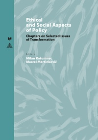 Milan Katuninec et Marcel Martinkovi? - Ethical and Social Aspects of Policy - Chapters on Selected Issues of Transformation.