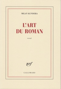 Milan Kundera - L'art du roman.