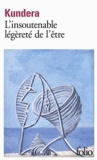 Milan Kundera - L'Insoutenable légèreté de l'être.