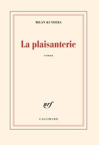 Milan Kundera - La plaisanterie.