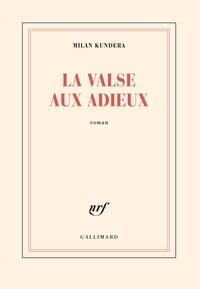 Milan Kundera - La valse aux adieux.