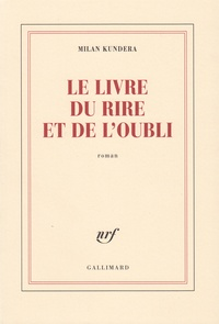 Milan Kundera - Le livre du rire et de l'oubli.