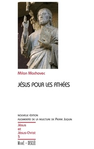 Milan Machovec - Jésus pour les athées.